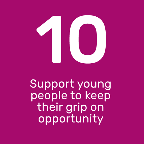 Support young people to keep their grip on opportunity
