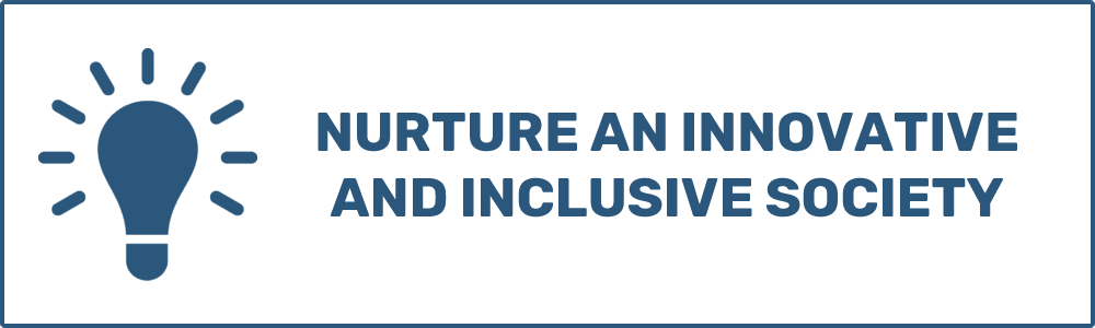 Nurture an innovative and inclusive society