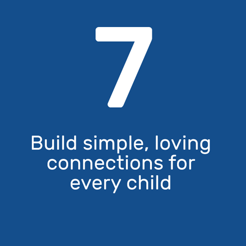 Build simple, loving connections for every child